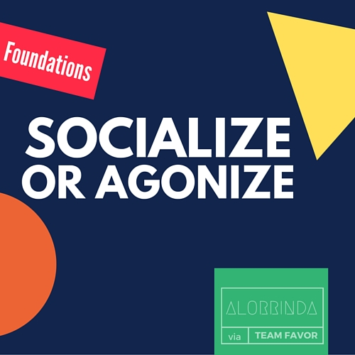 socialize-or-agonize